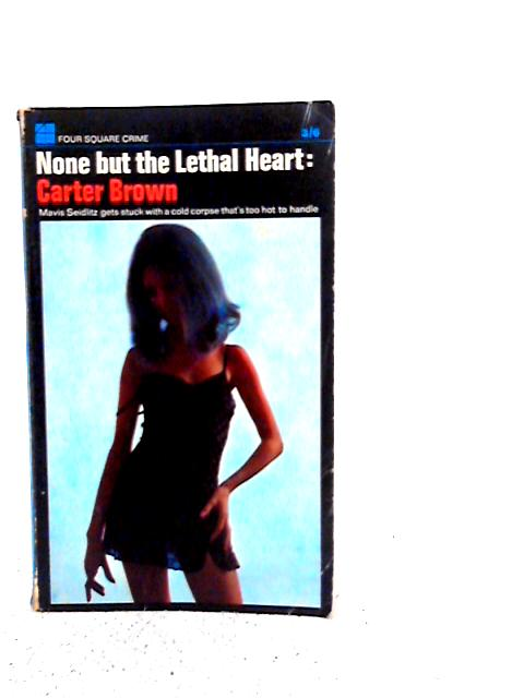 None But the Lethal Heart By Carter Brown