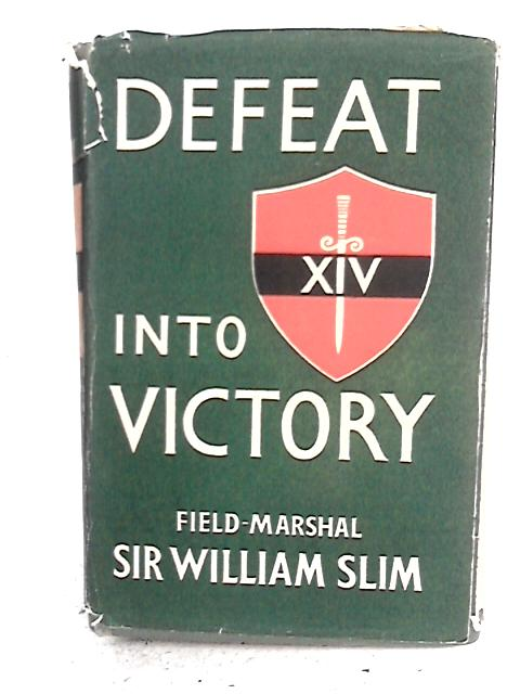 Defeat Into Victory By Field- Marshal Sir William Slim