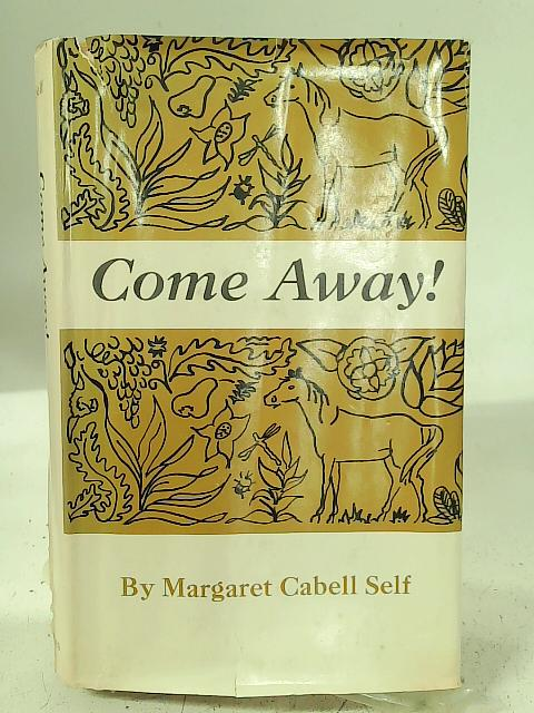 Come Away! By Margaret Cabell Self