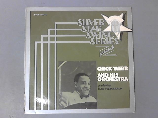 Silver Star Swing Series Presents Chick Webb And His Orchestra by Chick Webb And His Orchestra