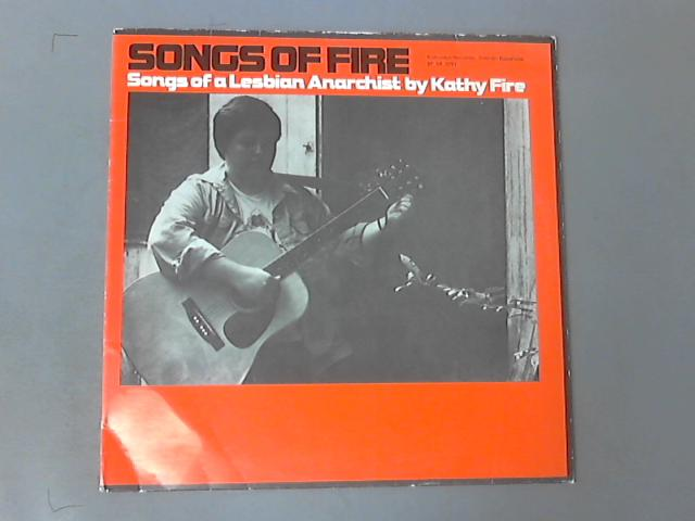 Songs Of Fire / Songs Of A Lesbian Anarchist LP by Kathy Fire