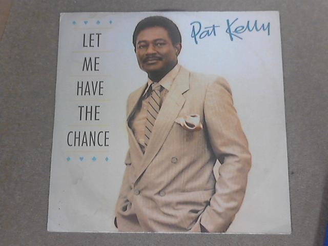 Let Me Have The Chance by Pat Kelly