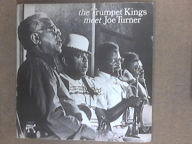 The Trumpet Kings Meet Joe Turner by The Trumpet Kings w/ Joe Turner