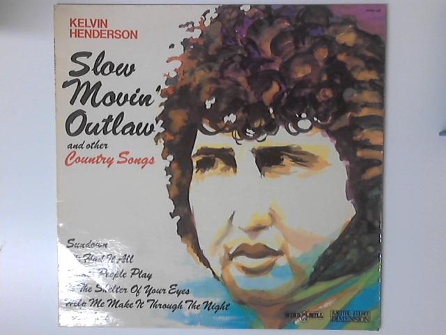 Slow Movin' Outlaw by Kelvin Henderson