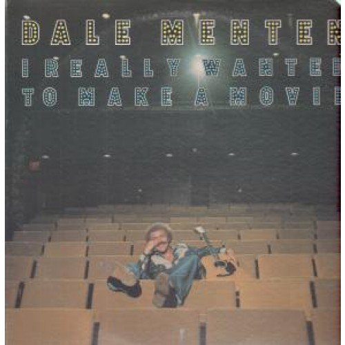 I Really Wanted To Make A Movie LP by Dale Menten