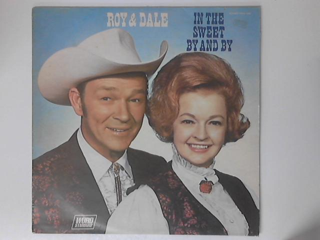 In The Sweet By And By by Roy Rogers And Dale Evans