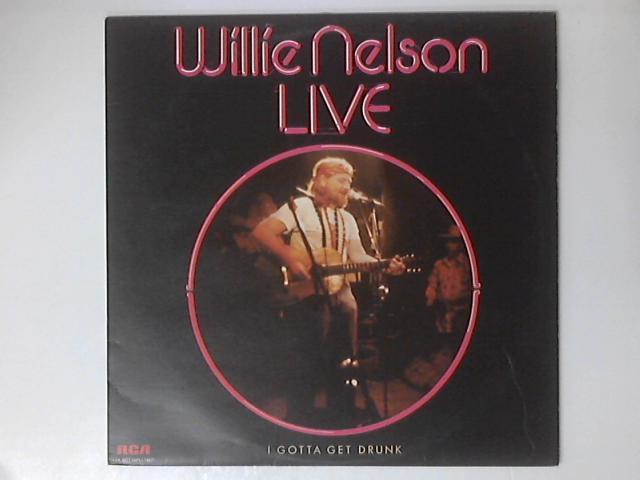 Live I Gotta Get Drunk Live LP by Willie Nelson