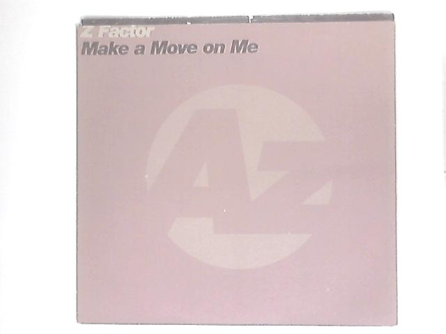 Make A Move On Me By Z Factor