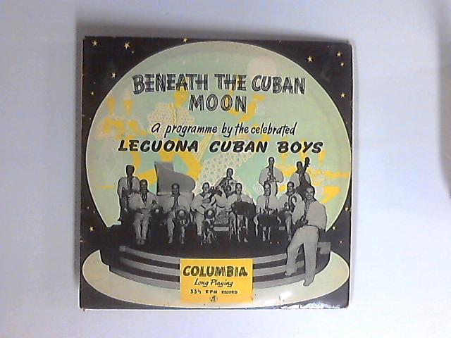 Beneath The Cuban Moon 10in 1st by Lecuona Cuban Boys