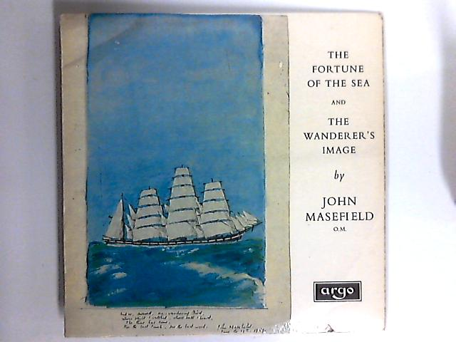 The Fortune Of The Sea / The Wanderer's Image LP by John Masefield O.M.