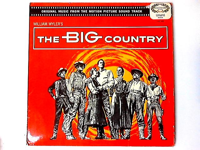 Original Music From The Motion Picture Soundtrack The Big Country Comp by Jerome Moross