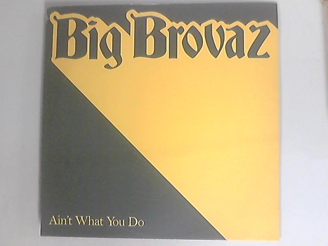 Ain't What You Do by Big Brovaz