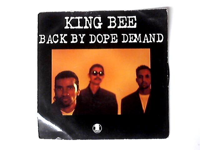 Back By Dope Demand 7in by King Bee