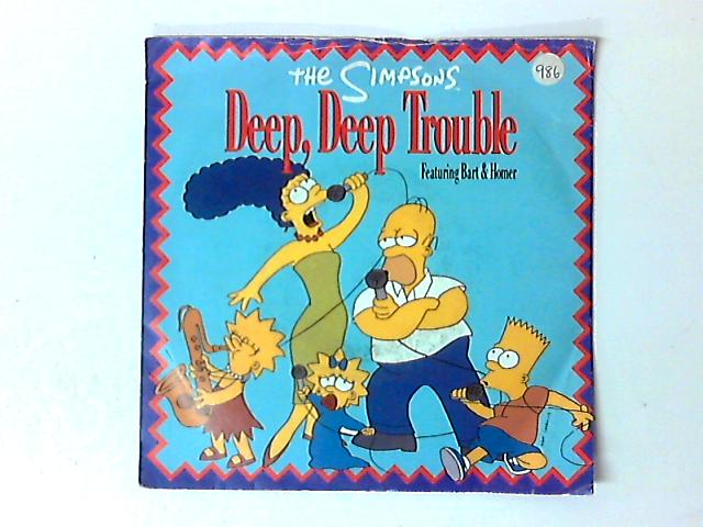 Deep, Deep Trouble 7in by The Simpsons