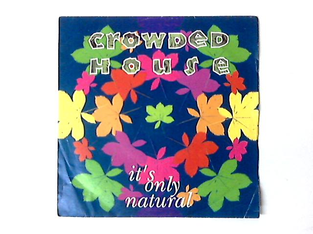 It's Only Natural 7in by Crowded House