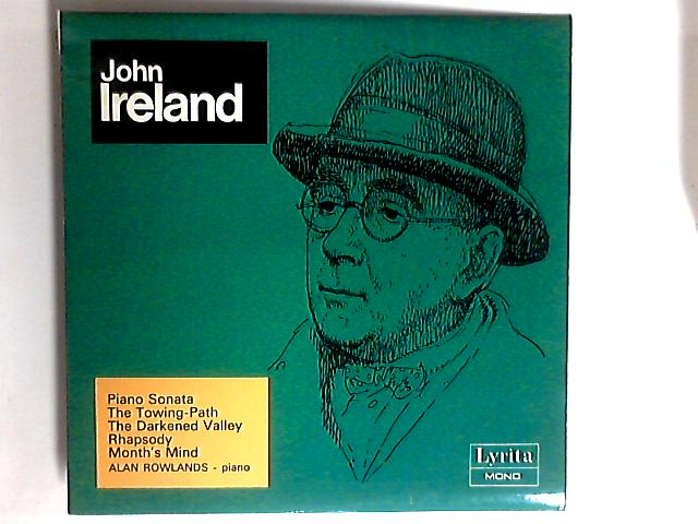 Piano Sonata, The Towing-Path, The Darkened Valley, Rhapsody, Month's Mind LP By John Ireland / Alan Rowlands
