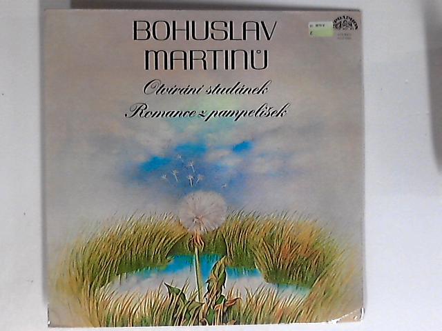 Romance Z Pampelišek / Otvírání Studánek LP by Bohuslav Martin?