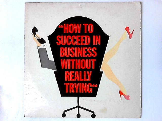 How To Succeed In Business Without Really Trying (The Original Broadway Cast Recording) by Various