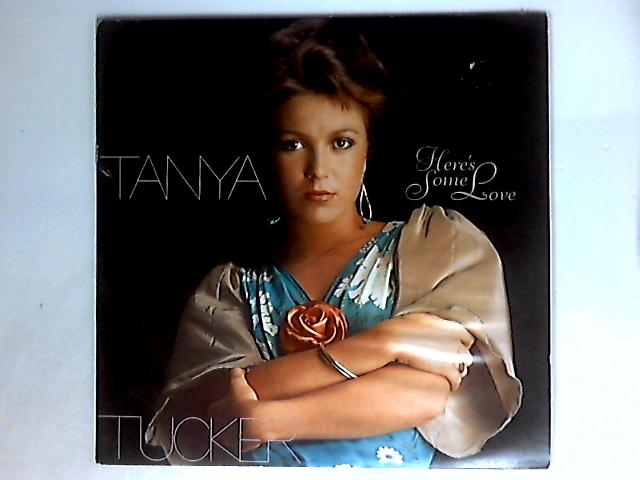 Here's Some Love By Tanya Tucker