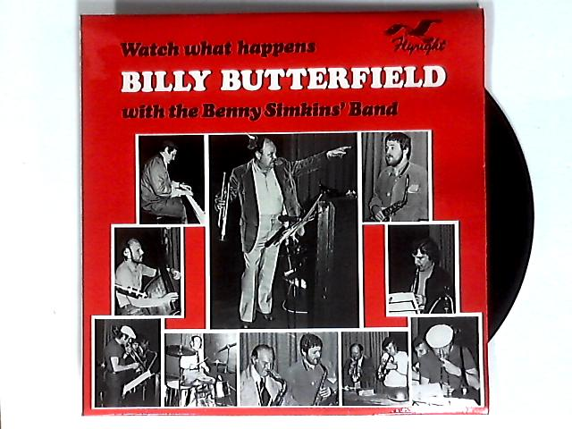 Watch What Happens LP By Billy Butterfield w/ Benny Simkins' Band