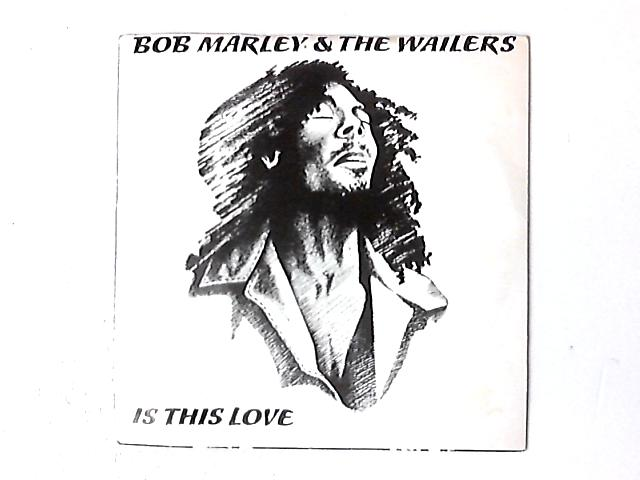 Is This Love 7in by Bob Marley & The Wailers