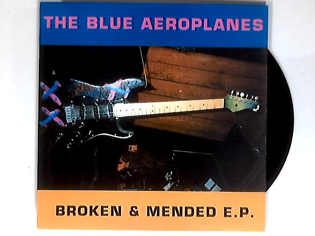 Broken & Mended EP 12in by The Blue Aeroplanes