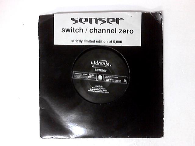 Switch / Channel Zero 7in by Senser