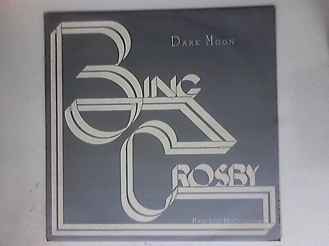 Dark Moon By Bing Crosby