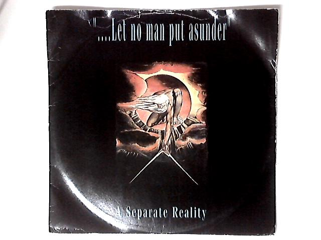 Let No Man Put Asunder by A Separate Reality