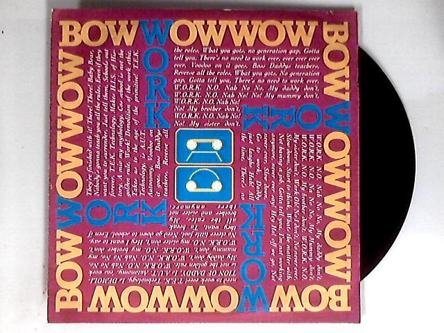 W.O.R.K. (N.O. Nah No! No! My Daddy Don't) 12in By Bow Wow Wow