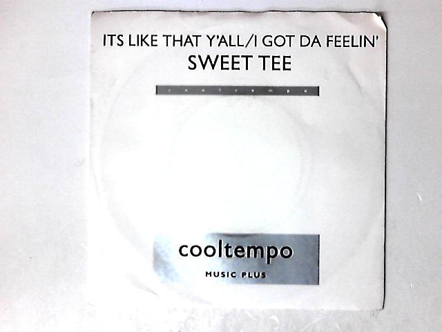 It's Like That Y'all / I Got The Feeling 7in by Sweet Tee