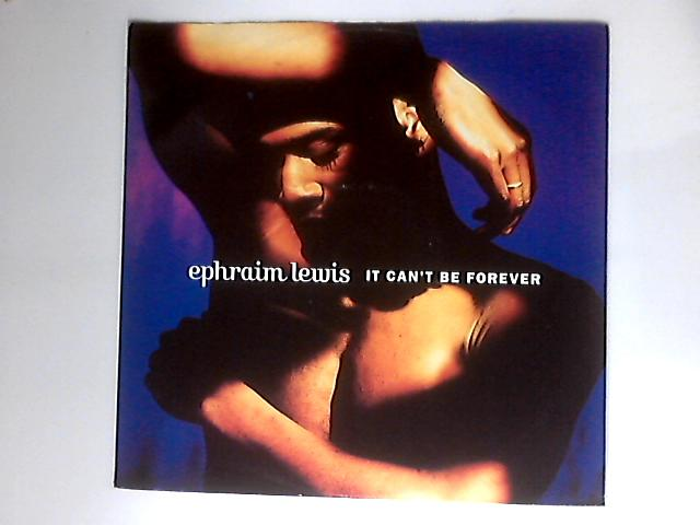 It Can't Be Forever by Ephraim Lewis