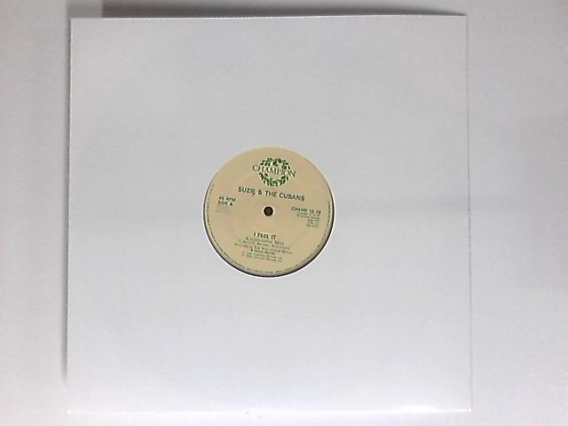 I Feel It 12in by Suzie & The Cubans