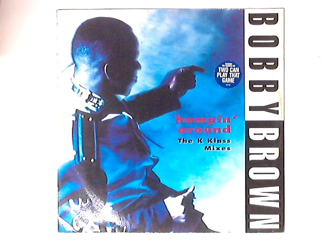Humpin' Around (The K Klass Mixes) 12in by Bobby Brown