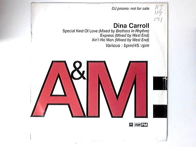 Special Kind Of Love (Mixed By Brothers In Rhythm) / Express (West End Mix) / Ain't No Man (West End Remix) Promo 12in By Dina Carroll