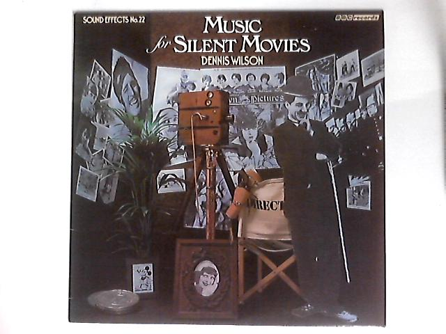 Sound Effects No.22 - Music For Silent Movies LP By Dennis Wilson