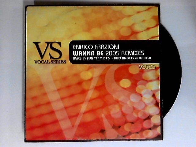 Wanna Be (2005 Remixes) 12in by Enrico Frazioni