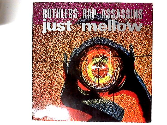 Just Mellow 12in By Ruthless Rap Assassins