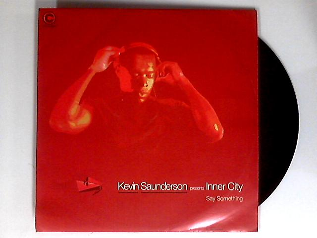 Say Something 12in by Kevin Saunderson pres. Inner City