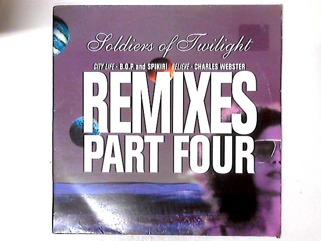 Remixes Part 4 By Soldiers Of Twilight