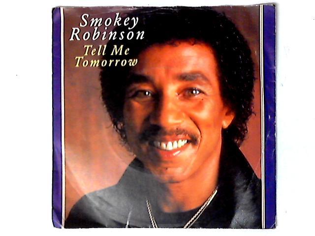 Tell Me Tomorrow 7in by Smokey Robinson