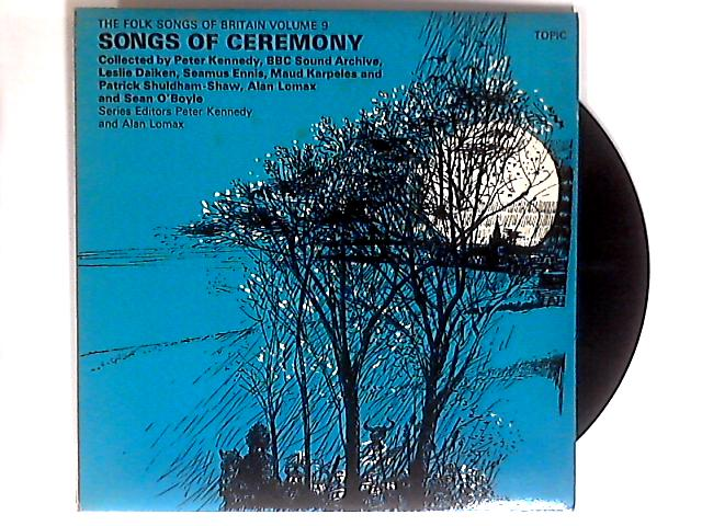 The Folk Songs Of Britain Vol 9: Songs Of Ceremony LP by Various