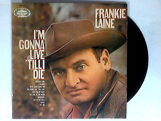 I'm Gonna Live 'Till I Die LP 1st by Frankie Laine