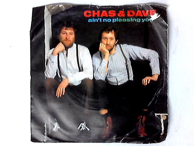 Ain't No Pleasing You 7in by Chas And Dave