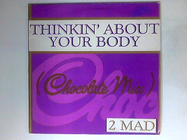 Thinkin' About Your Body by 2-Mad