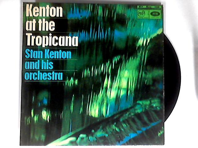 Kenton At The Tropicana LP By Stan Kenton