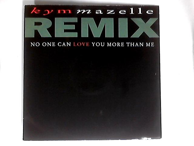 No One Can Love You More Than Me (Rmx) 12in 1st By Kym Mazelle