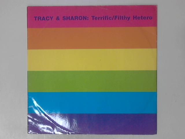 Terrific / Filthy Hetero by Tracy & Sharon