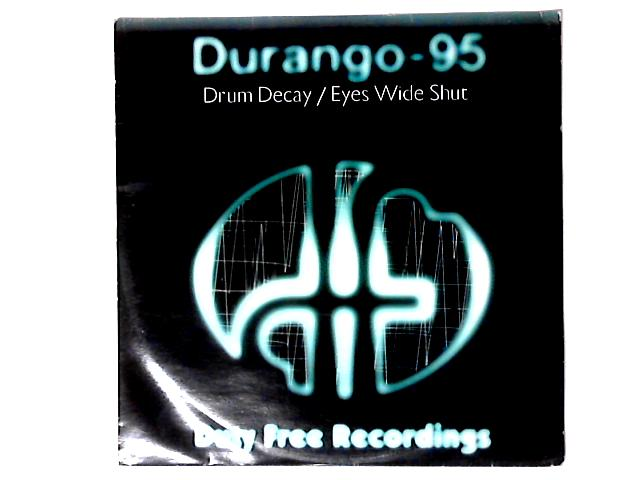 Drum Decay / Eyes Wide Shut 12in By Durango 95