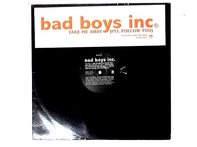 Take Me Away (I'll Follow You) Promo 12in by Bad Boys Inc.